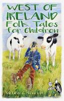 West of Ireland Folk Tales for Children by Rab Swannock Fulton