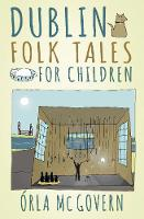 Dublin Folk Tales for Children by Orla McGovern
