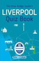 The Blue Badge Guide's Liverpool Quiz Book by Peter J. Colyer