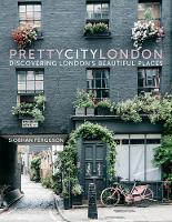 prettycitylondon Discovering London's Beautiful Places by Siobhan Ferguson