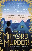 The Mitford Murders Curl up with the must-read mystery of the year by Jessica Fellowes