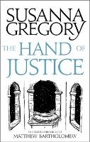 The Hand Of Justice The Tenth Chronicle of Matthew Bartholomew by Susanna Gregory