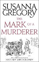 The Mark Of A Murderer The Eleventh Chronicle of Matthew Bartholomew by Susanna Gregory