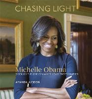 Chasing Light Reflections from Michelle Obama's Photographer by Amanda Lucidon