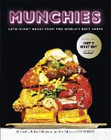 Munchies Late-Night Meals from the World's Best Chefs by J. J. Goode, Helen Hollyman, The Editors Of Munchies