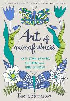Art of Mindfulness Anti-stress drawing, colouring and hand lettering by Emma Farrarons
