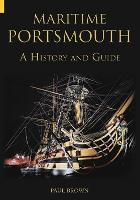 Maritime Portsmouth History & Guide by Paul Brown