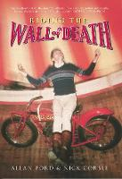 Riding the Wall of Death by Allan Ford, Nick Corble