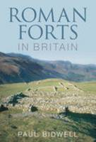 Roman Forts in Britain by Paul Bidwell