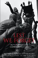Lest We Forget Remembrance & Commemoration by Maggie Andrews, Nigel Hunt