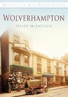 Wolverhampton In Old Photographs by Heidi McIntosh