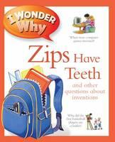 I Wonder Why Zips Have Teeth by Barbara Taylor, Josephine Paker