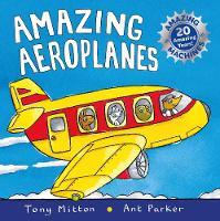 Amazing Machines: Amazing Aeroplanes Anniversary edition by Tony Mitton