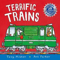 Amazing Machines: Terrific Trains Anniversary edition by Tony Mitton
