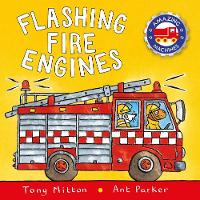 Amazing Machines: Flashing Fire Engines by ony Mitton