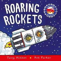 Amazing Machines: Roaring Rockets by ony Mitton