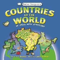 Basher Countries of the World An Atlas with Attitude by Mary Budzik