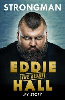 Strongman My Story by Eddie 'The Beast' Hall