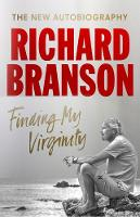 Finding My Virginity The New Autobiography by Sir Richard Branson