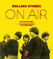 The Rolling Stones: On Air in the Sixties by Richard Havers, The Rolling Stones