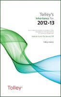 Tolley's Inheritance Tax 2012-13 by Malcolm Gunn