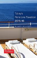 Tolley's Pensions Taxation 2015-2016 by Stephen Ward