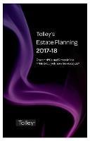 Tolley's Estate Planning 2017-18 by Sharon McKie, Simon McKie