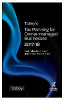 Tolley's Tax Planning for Owner-Managed Businesses 2017-18 by Paula Tallon, Paul Howard, Team at Gabelle LLP
