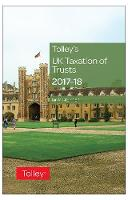 Tolley's UK Taxation of Trusts 2017-18 by Ian Maston