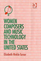 Women Composers and Music Technology in the United States Crossing the Line by Elizabeth Hinkle-Turner