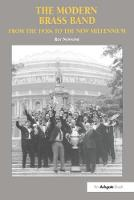 The Modern Brass Band From the 1930s to the New Millennium by Roy Newsome