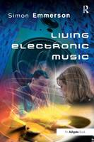 Living Electronic Music by Simon Emmerson