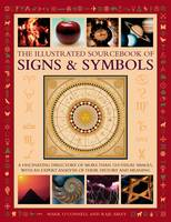 The Illustrated Sourcebook of Signs & Symbols A Fascinating Directory of More Than 1200 Visual Images, with an Expert Analysis of Their History and Meaning by Mark, LCSW O'Connell, Raje Airey