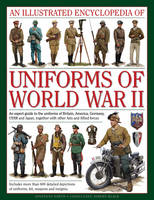 Illustrated Encyclopedia of Uniforms of World War II by Jonathan North