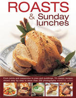 Roasts & Sunday Lunches by Annette Yates