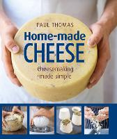 Home Made Cheese by Paul Thomas