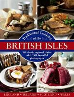 Traditional Cooking of the British Isles 360 Classic Regional Dishes with 1500 Beautiful Photographs by Annette Yates, Christopher Trotter, Georgina Campbell