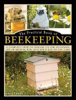 The Practical Book of Beekeeping A complete how-to manual on the satisfying art of keeping bees and their day to day care by David Cramp