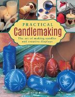 Practical Candlemaking The Art of Making Candles and Creative Displays by Gloria Nicol