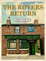 The Rovers Return: The Official Coronation Street Companion by Tim Randall