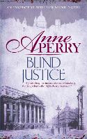 Blind Justice (William Monk Mystery, Book 19) A dangerous hunt for justice in a thrilling Victorian mystery by Anne Perry