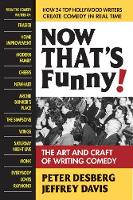 Now Thats Funny! The Art and Craft of Writing Comedy by Peter (Peter Desberg) Desberg, Jeffrey (Jeffrey Davis) Davis