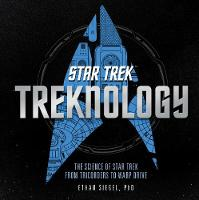 Treknology The Science of Star Trek from Tricorders to Warp Drive by Ethan Siegel