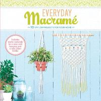 Everyday Macrame Kit 10 Stylish Projects For Your Home by Justine Vasquez