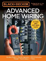 Black & Decker Advanced Home Wiring, 5th Edition Backup Power - Panel Upgrades - AFCI Protection - Smart Thermostats - + More by Editors of Cool Springs Press