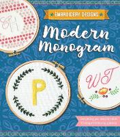 Embroidery Designs Modern Monogram Everything You Need to Stitch 12 Elegant Lettering Patterns by Kelly Fletcher