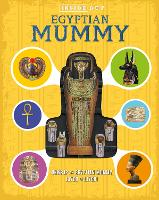 Inside Out Egyptian Mummy Unwrap an Egyptian mummy layer by layer! by Lorraine Jean Hopping