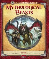 Ultimate Expeditions Mythological Beasts by L. J. Tracosas