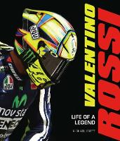 Valentino Rossi Life of a Legend by Motorbooks