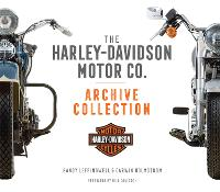 The Harley-Davidson Motor Co. Archive Collection by Randy Leffingwell, Darwin Holmstrom, Bill Jackson